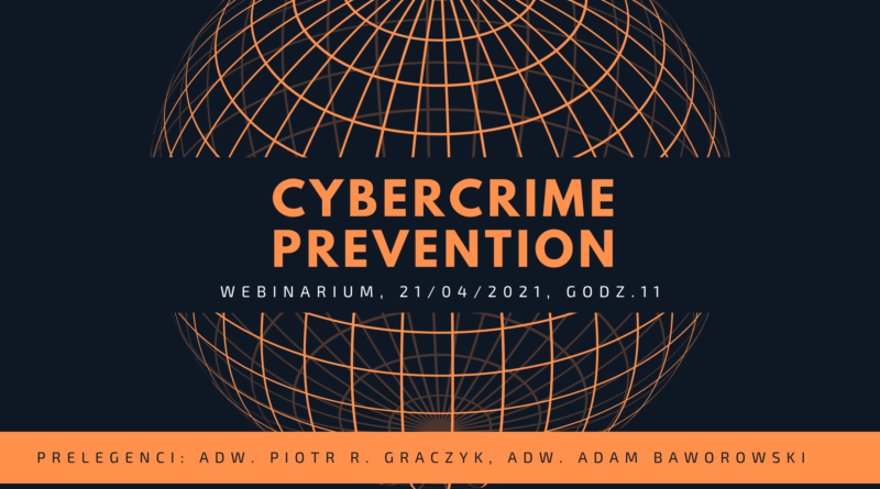 "Webinarium ""Cybercrime prevention"" – 21.04.2021, godz. 11.00"